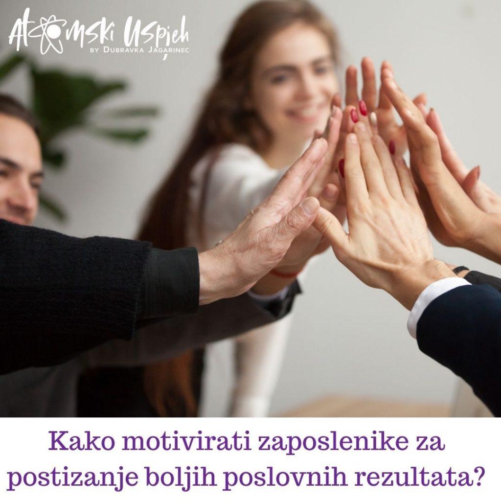 Kako motivirati zaposlenike za postizanje boljih poslovnih rezultata?